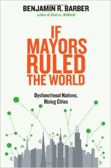 If Mayors Ruled the World...